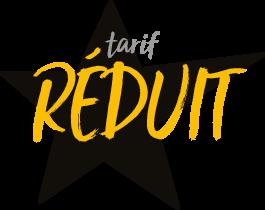 Infos Pratiques Tarif réduit
